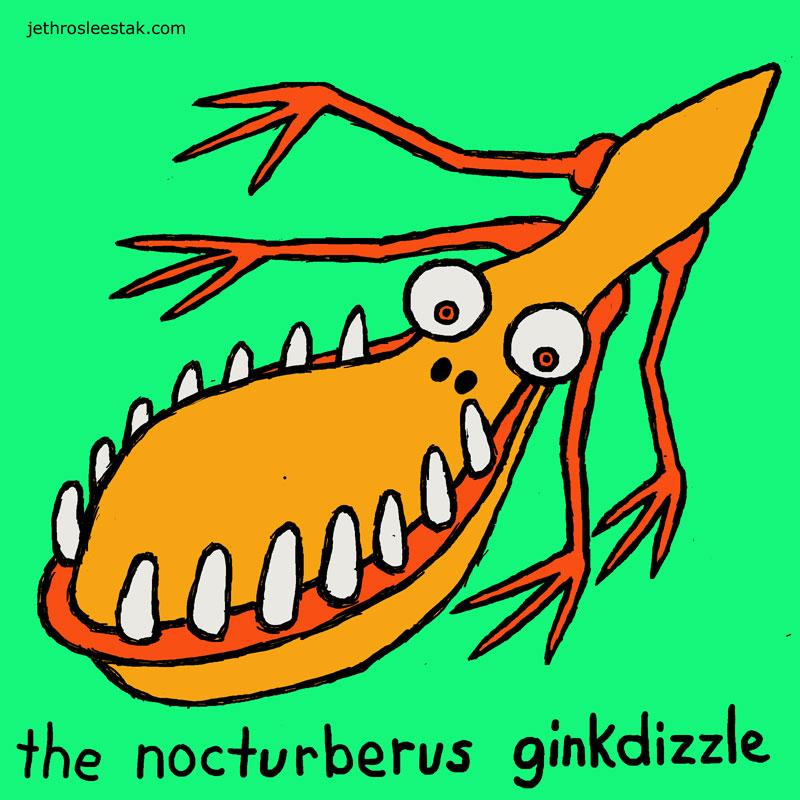 The Nocturberus Ginkdizzle