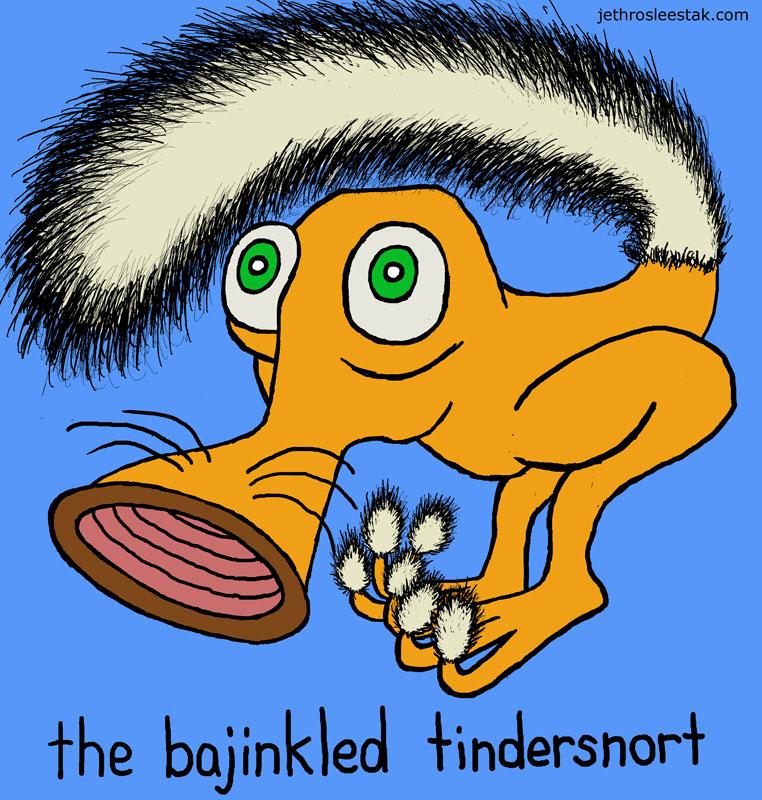 The Bajinkled Tindersnort