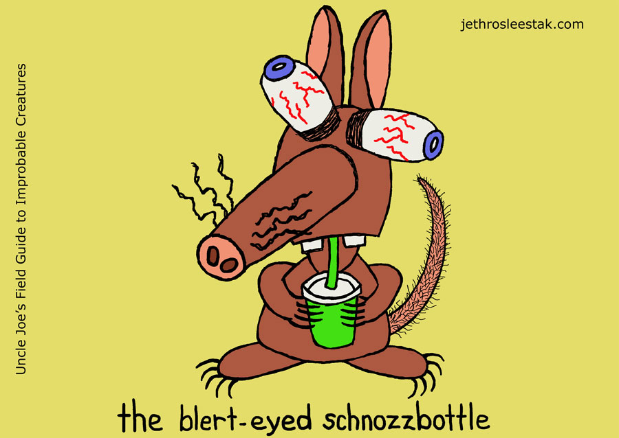 The Blert-Eyed Schnozzbottle
