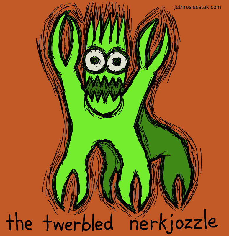 The Twerbled Nerkjozzle