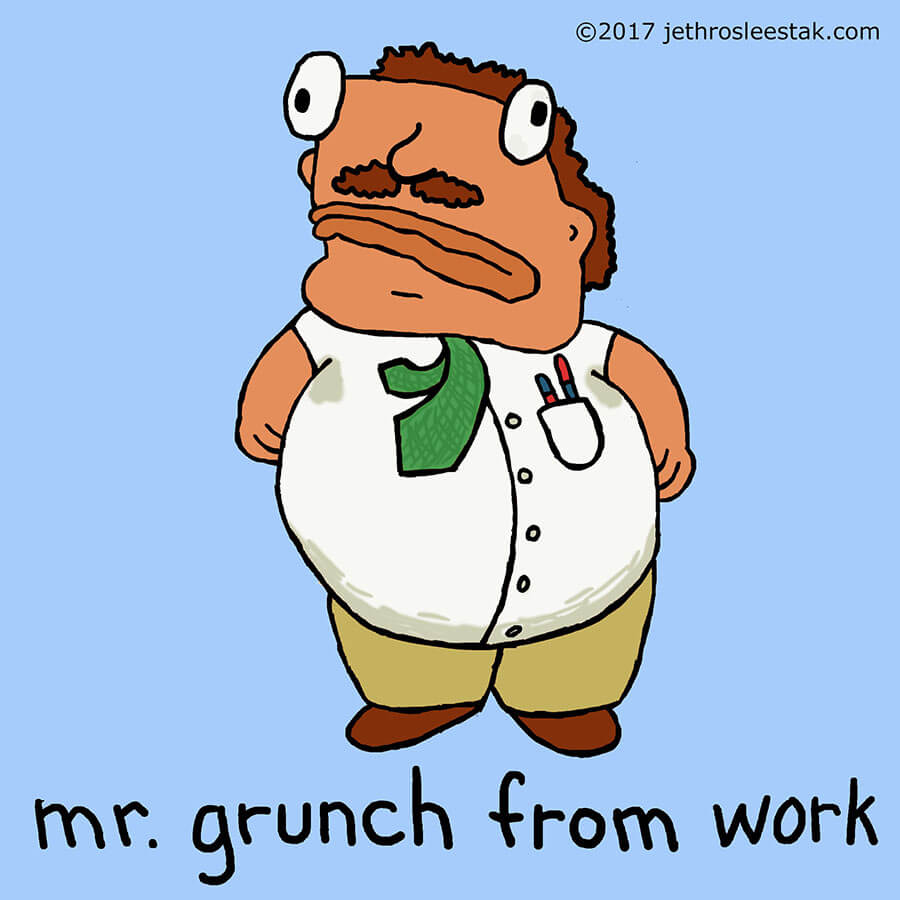 Mr. Grunch from Work Comic Strip Character