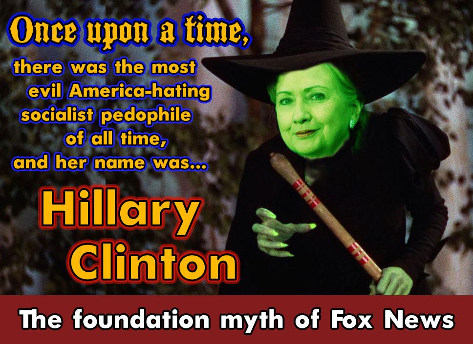 The Foundation Myth of Fox News: Hillary Clinton