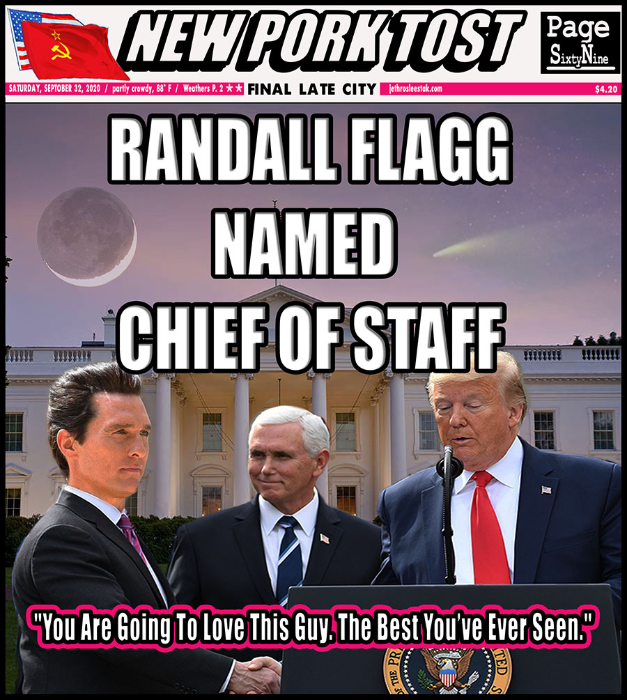 Meme: Randall Flagg Named Chief of Staff. You are going to love this guy. The best you have ever seen.